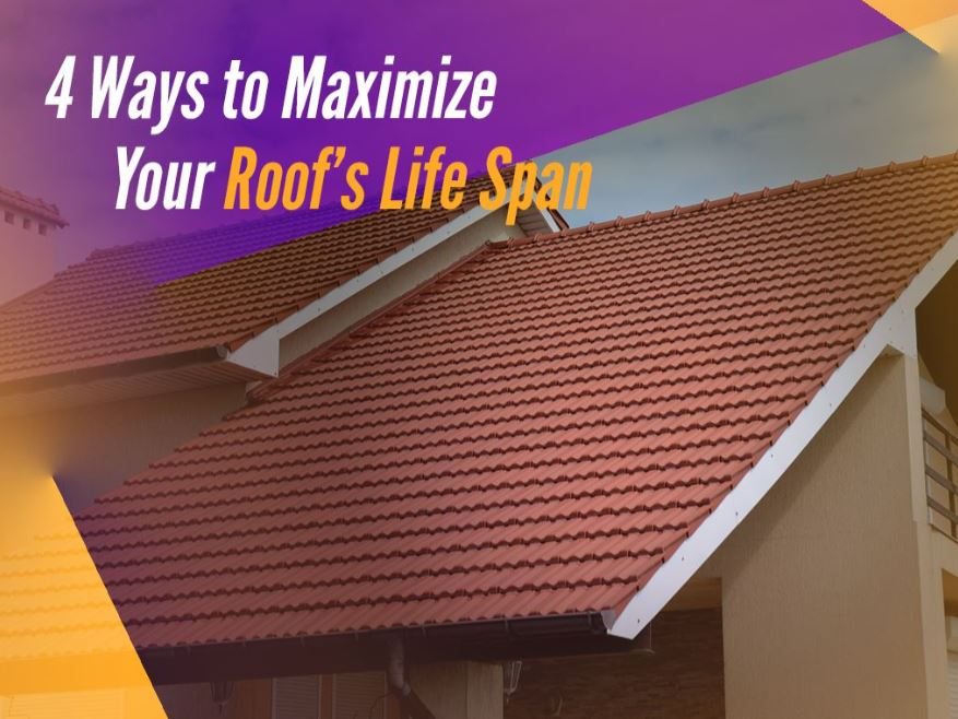 4 Ways to Maximize Your Roof's Life Span